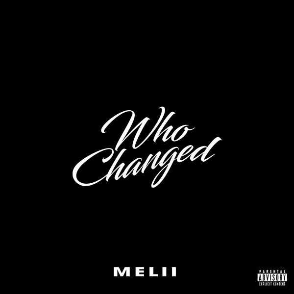 New Single: Melii – Who Changed [Audio]