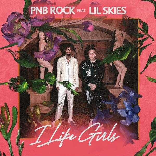 New Single: PnB Rock – I Like Girls (feat. Lil Skies) [Audio]