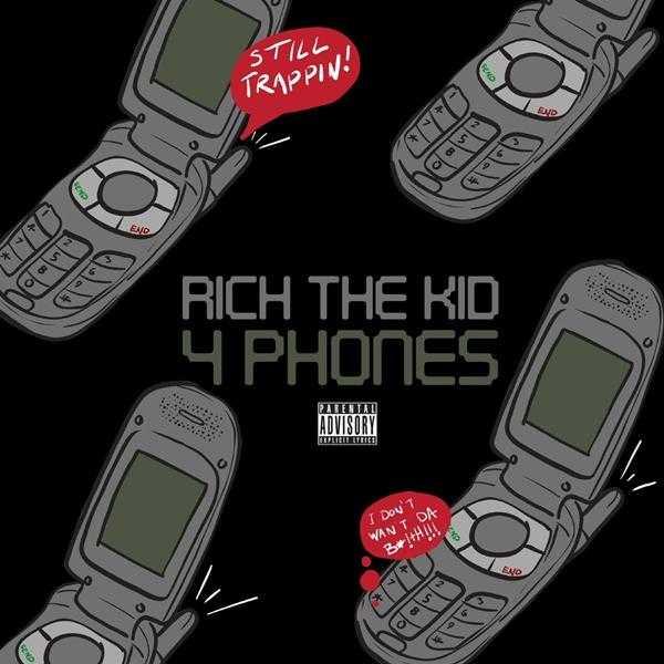 New Single: Rich The Kid – 4 Phones [Audio]