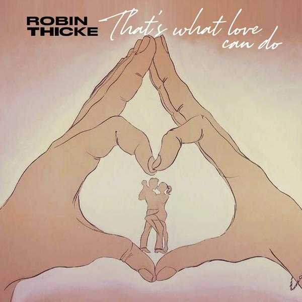 New Single: Robin Thicke – That's What Love Can Do [Audio]