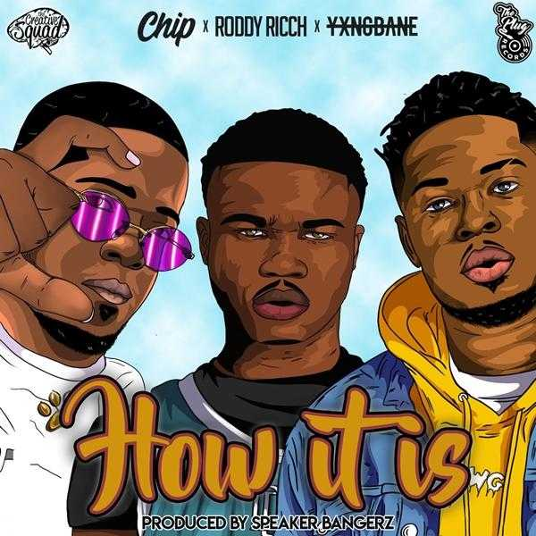 New Single: Roddy Ricch, Chip & Yxng Bane – How It Is (feat. The Plug) [Audio]