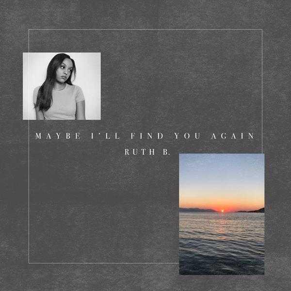 EP Stream: Ruth B. – Maybe I'll Find You Again [Audio]