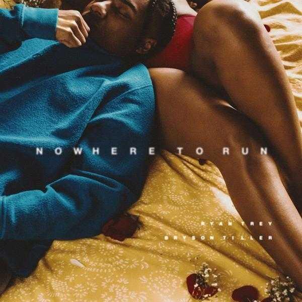 New Single: Ryan Trey – Nowhere To Run (feat. Bryson Tiller) [Audio]