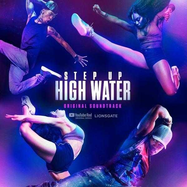 Album Stream: Step Up: High Water – Original Soundtrack [Audio]