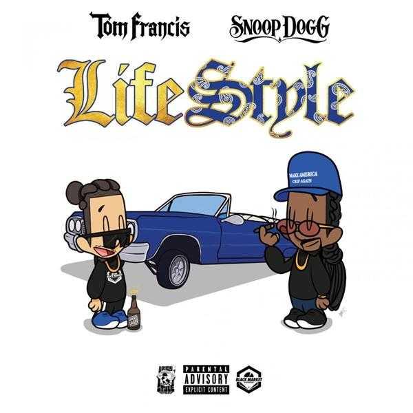 New Single: Tom Francis & Snoop Dogg – Lifestyle [Audio]