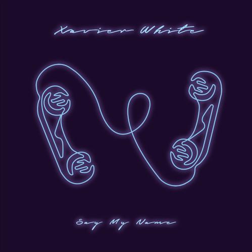"""New Single: Xavier White – """"Say My Name"""" [Audio]"""