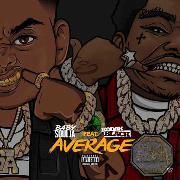 New Single: Baby Soulja – Average (feat. Kodak Black) [Audio]