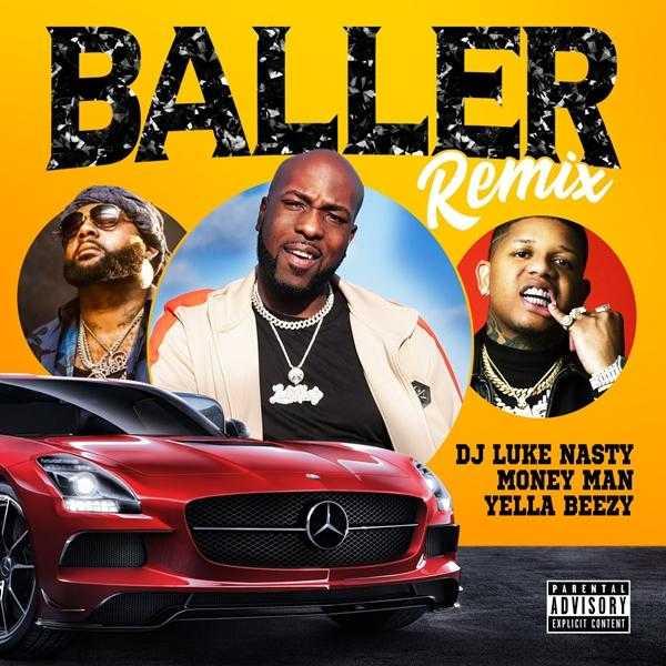 DJ Luke Nasty – Baller feat. Yella Beezy & Money Man (Remix) [Audio]