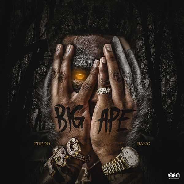New Project: Fredo Bang – Big Ape [Audio]
