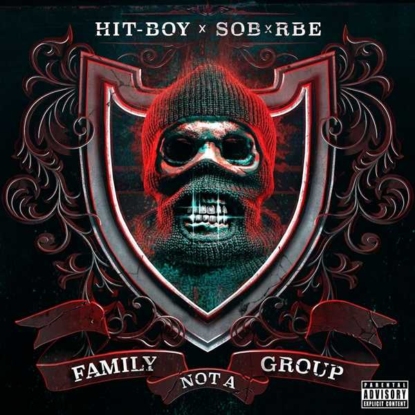 New Project: Hit-Boy & SOB X RBE – Family Not A Group [Audio]