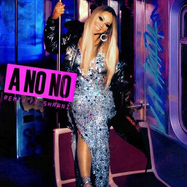 New Single: Mariah Carey feat. Shawni – A No No (Remix) [Audio]