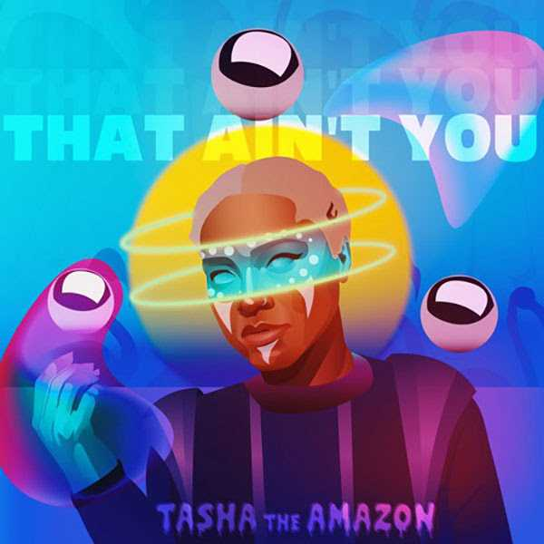 """Tasha The Amazon Calls Out Vultures in the Brilliantly Bassy """"That Ain't You"""" [Audio]"""