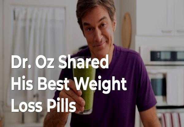 Dr. Oz Shared His Best Weight Loss Pills