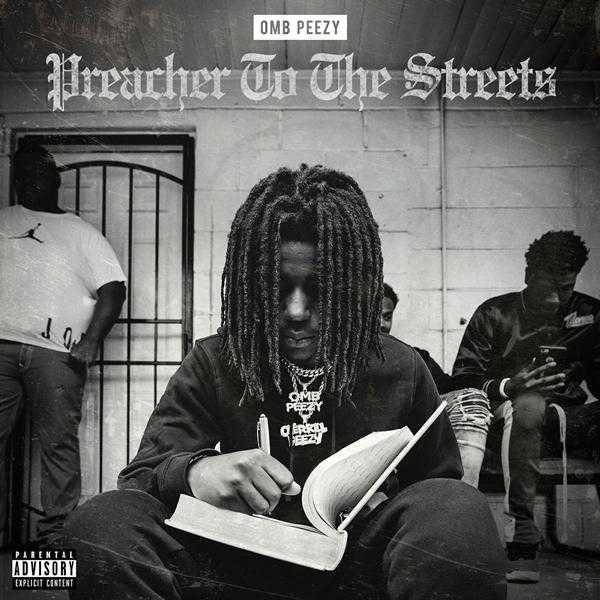 New Project: OMB Peezy – Preacher To the Streets [Audio]