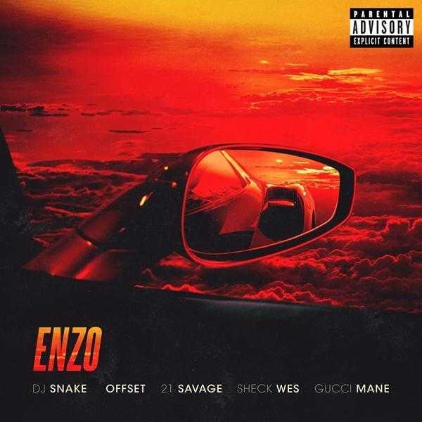 New Single: DJ Snake & Sheck Wes – Enzo (feat. Offset, 21 Savage & Gucci Mane) [Audio]