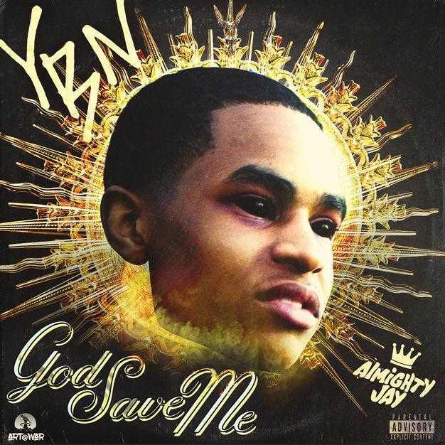 New Single: YBN Almighty Jay – God Save Me [Audio]