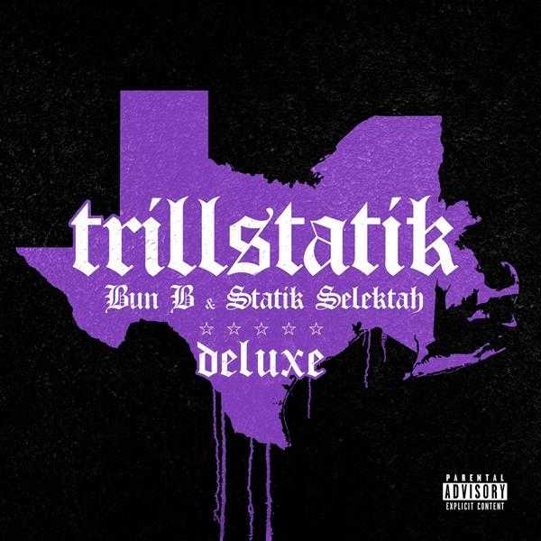 Album Stream: Bun B & Statik Selektah – TrillStatik (Deluxe Version) [Audio]