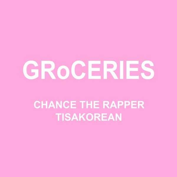 New Single: Chance the Rapper – GRoCERIES (feat. TisaKorean & Murda Beatz) [Audio]