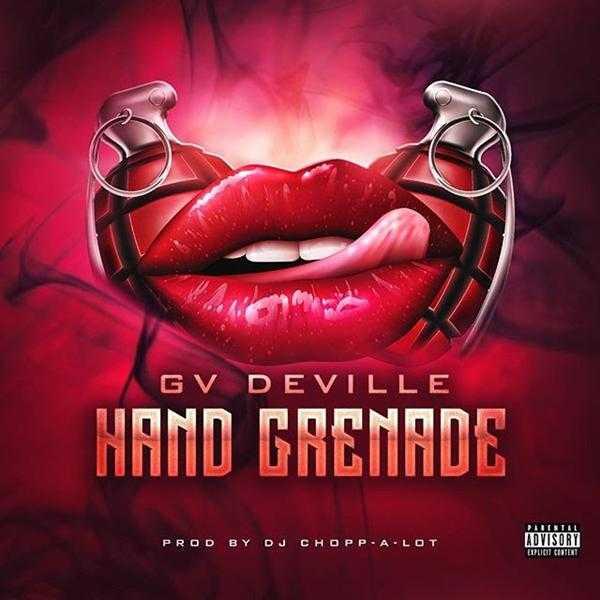 "GV Deville – ""Hand Grenade"" [Audio]"