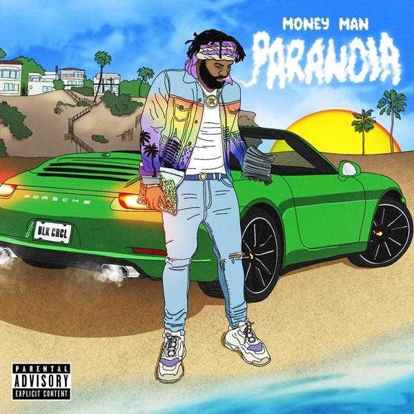 Album Stream: Money Man – Paranoia [Audio]