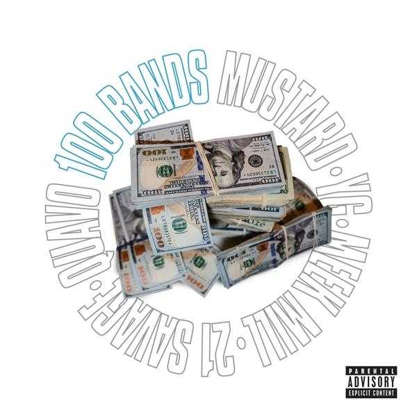 New Single: Mustard – 100 Bands (feat. Quavo, 21 Savage, Meek Mill & YG) [Audio]