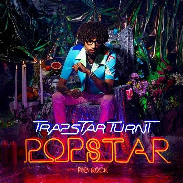 New Project: PnB Rock – TrapStar Turnt PopStar [Audio]