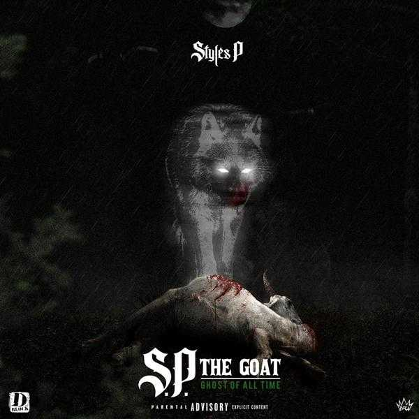 New Project: Styles P – S.P. The GOAT: Ghost of All Time [Audio]