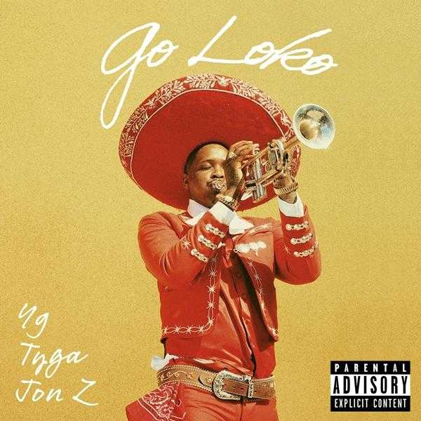 New Single: YG – Go Loko (feat. Tyga & Jon Z) [Audio]
