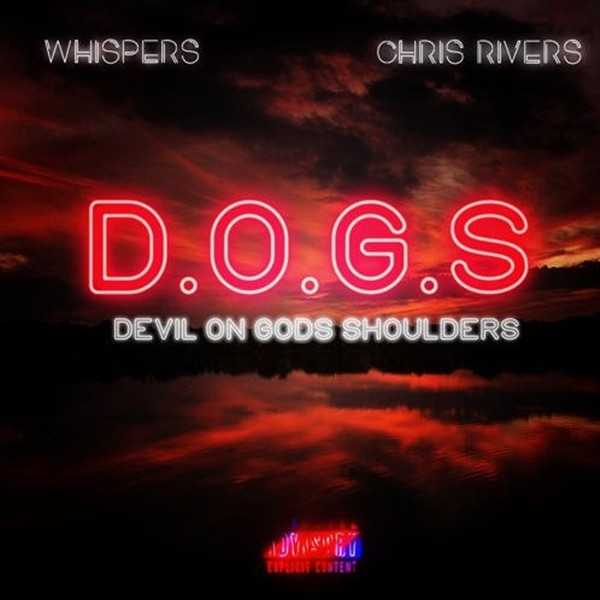 "Whispers Feat. Chris Rivers – ""D.O.G.S"" [Audio]"