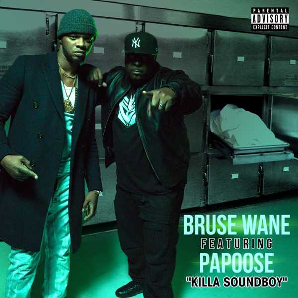 "Bruse Wane Feat. Papoose – ""Killa Sound Boy"" [Audio]"