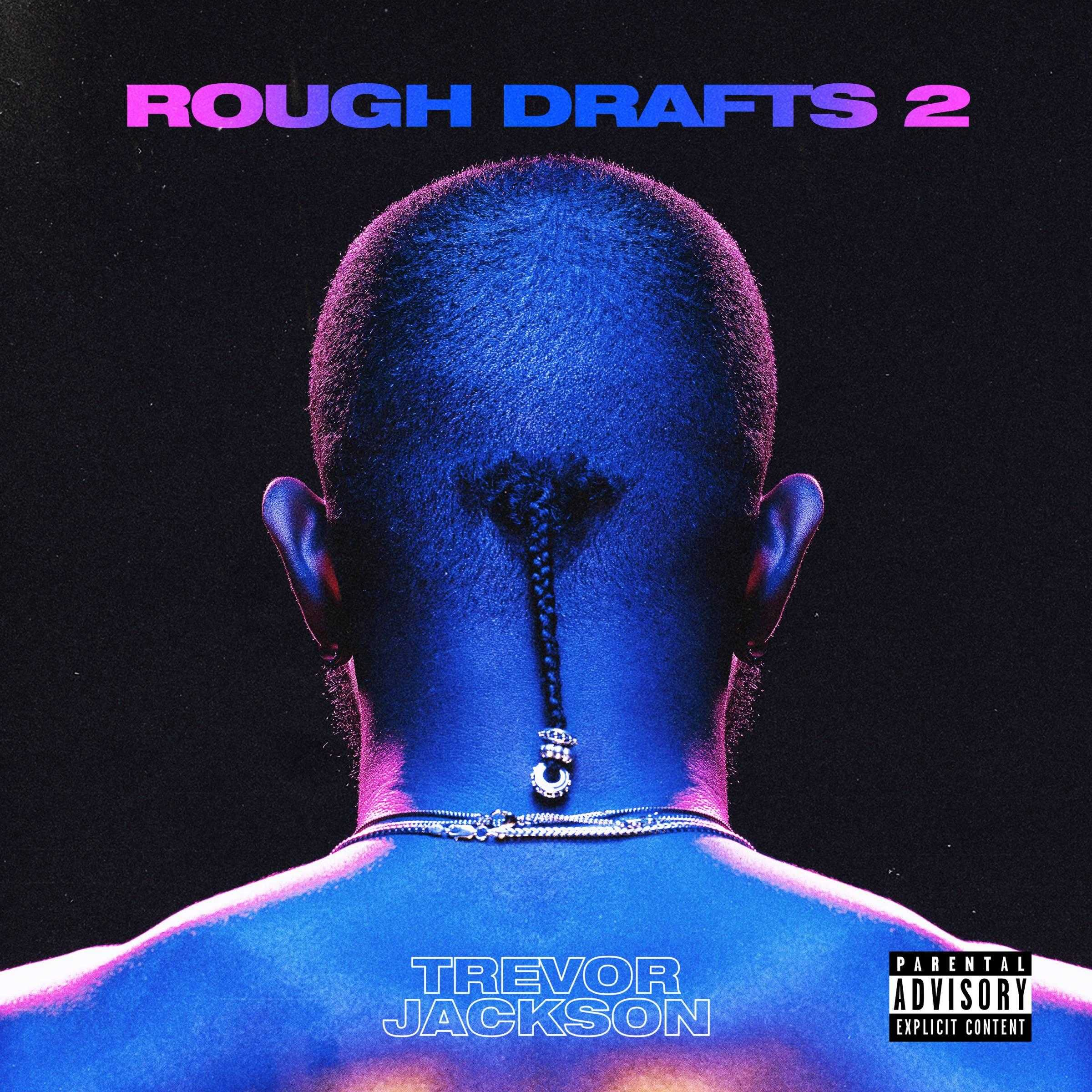 Album Stream: Trevor Jackson – Rough Drafts, Pt. 2 [Audio]