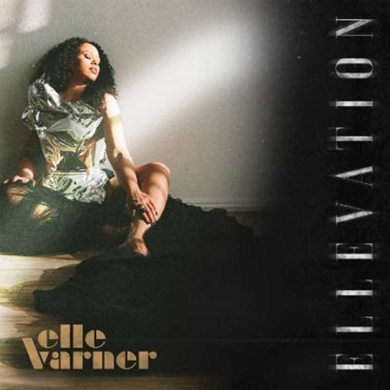 """💥 ELLE VARNER RELEASES NEW PROJECT """"ELLEVATION"""" TODAY! 💥"""