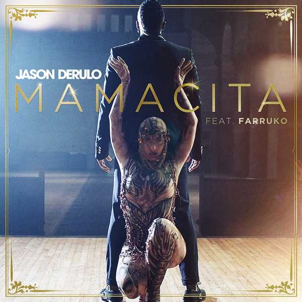 "JASON DERULO RELEASES NEW SINGLE ""MAMACITA"" WITH PUERTO RICAN SINGER/SONGWRITER FARRUKO"