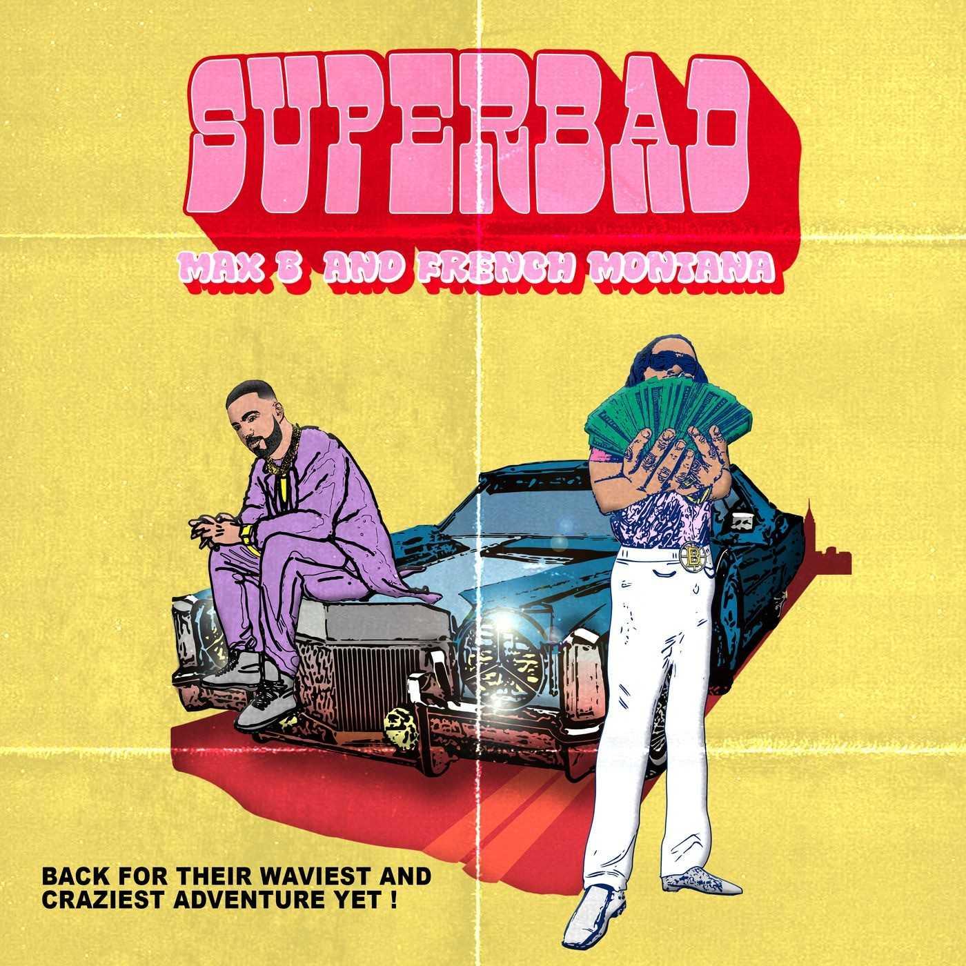 New Single: Max B & French Montana – Super Bad [Audio]