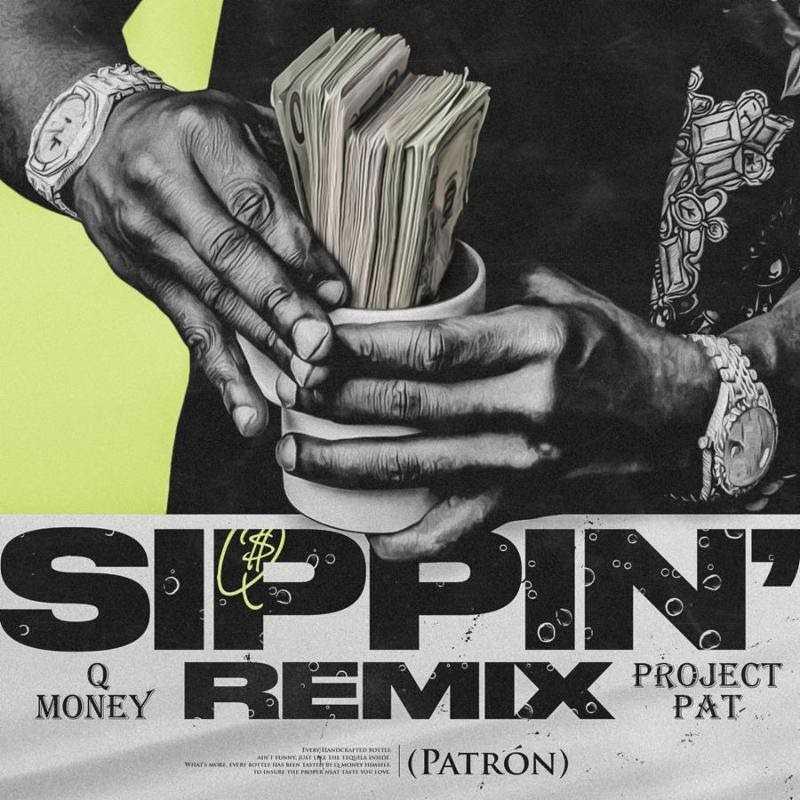 "Q MONEY RELEASES ""SIPPIN' (PATRON)"" REMIX FT. PROJECT PAT [AUDIO]"