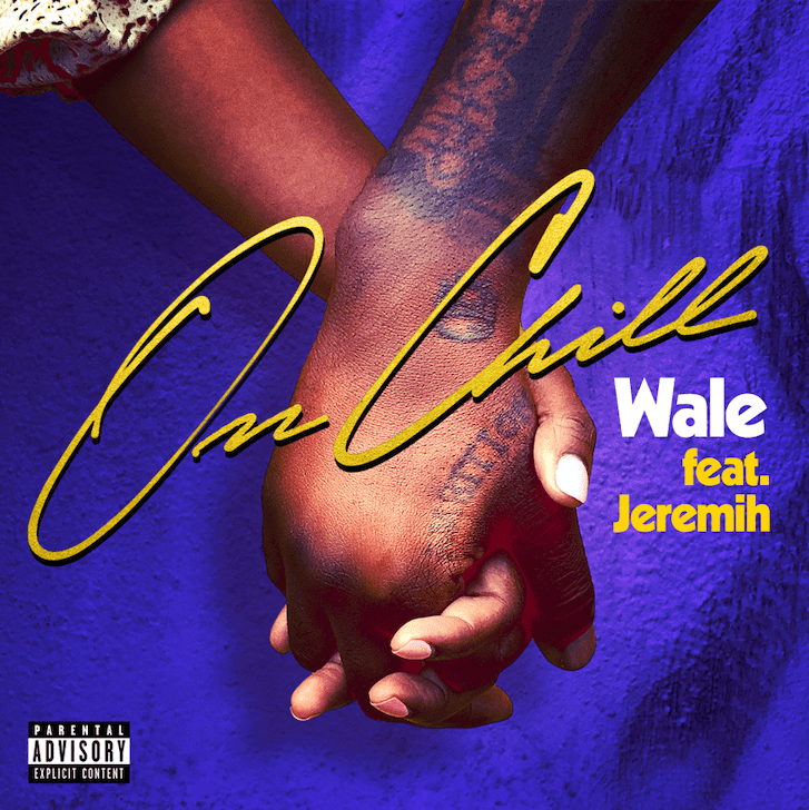"WALE RELEASES OFFICIAL SINGLE ""ON CHILL"" FT. JEREMIH [AUDIO]"