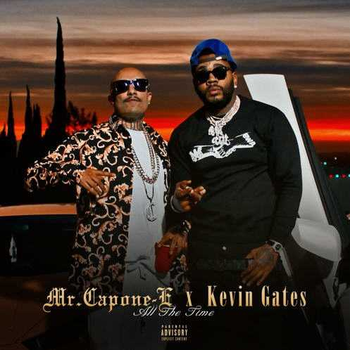 Mr. Capone-E – All The Time (feat. Kevin Gates) [Audio]