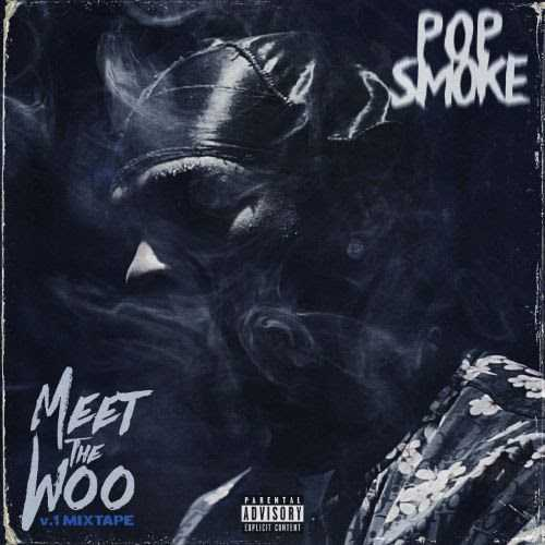 POP SMOKE RELEASES DEBUT MIXTAPE MEET THE WOO
