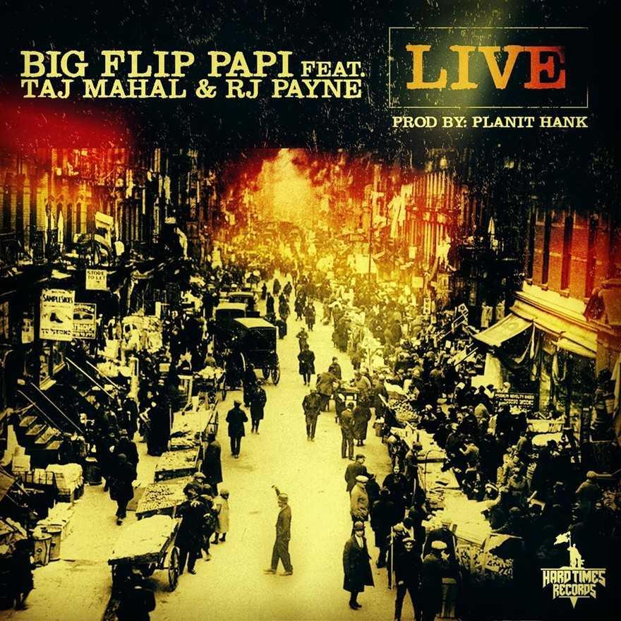 """Big Flip Papi feat. Taj Mahal & RJ Payne """"Live"""" [Audio]"""