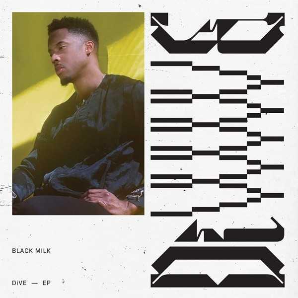 New Project: Black Milk – DiVE [Audio]