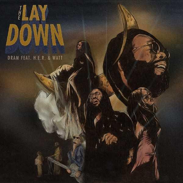 New Single: DRAM – The Lay Down (feat. H.E.R. & watt) [Audio]
