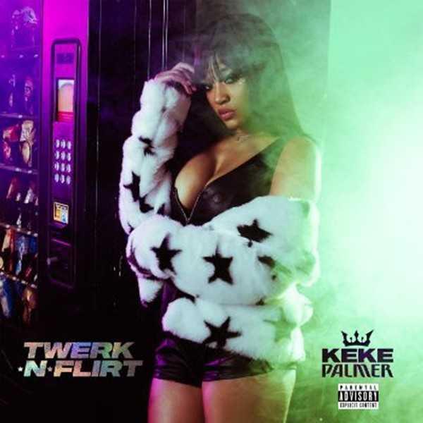 """💥NEW MUSIC: KEKE PALMER RELEASES NEW SINGLE """"TWERK & FLIRT""""💥"""