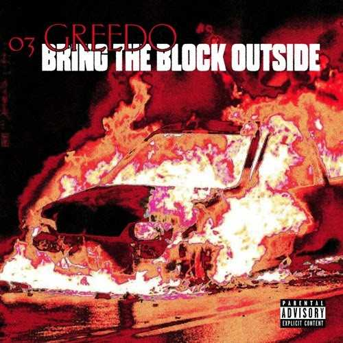 "🔥🔥 03 Greedo Shares Two Tracks–""She's Foreign"" and ""Bring The Block Outside"" 🔥🔥"