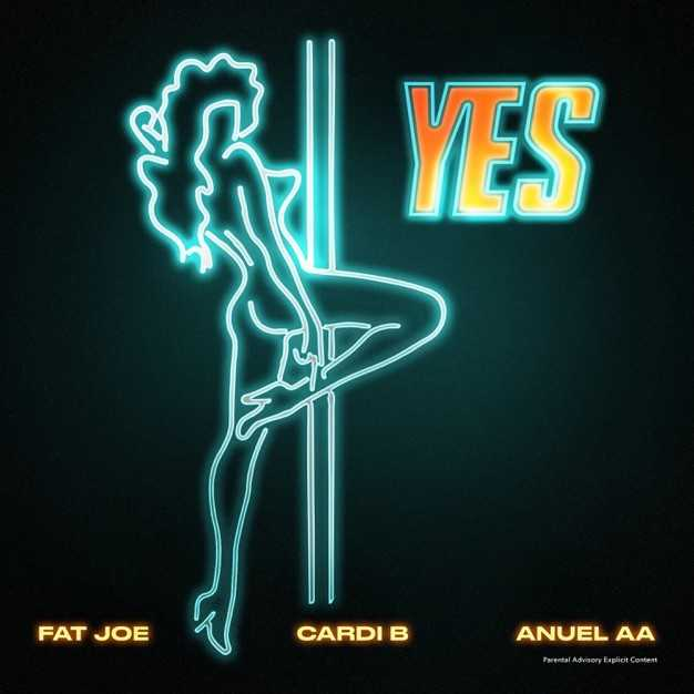 New Single: Fat Joe, Cardi B & Anuel AA – YES [Audio]