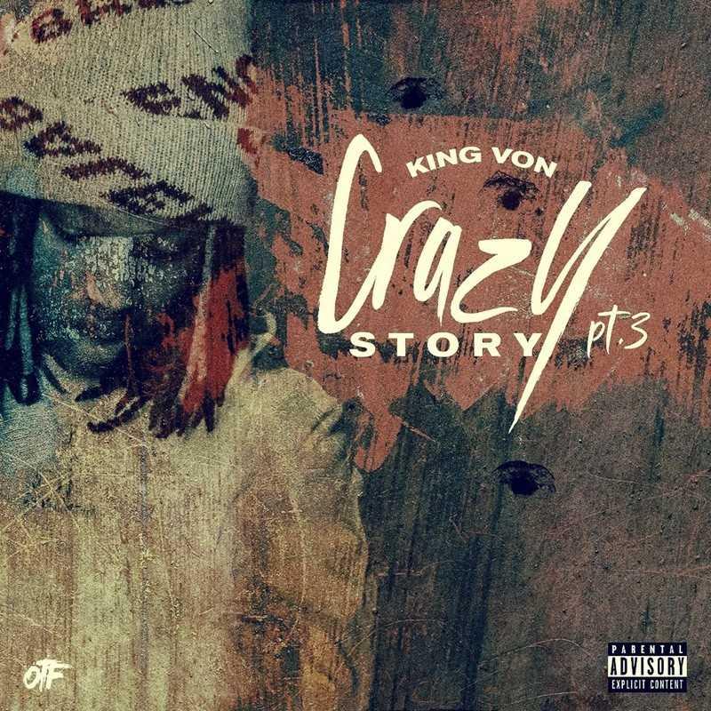"New Single: King Von – ""Crazy Story Pt. 3"" (Prod. by Chopsquad DJ) [Audio]"