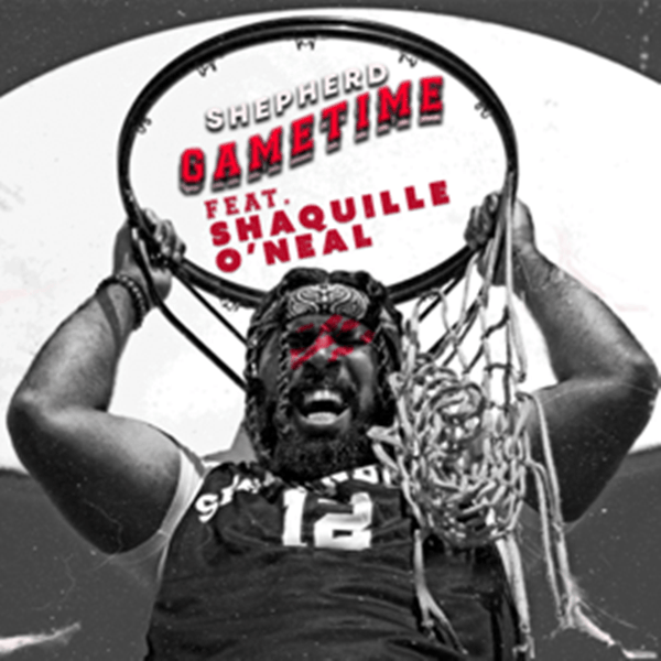 "SHEPHERD RELEASES NEW SONG ""GAMETIME"" FEATURING SHAQUILLE O'NEAL"