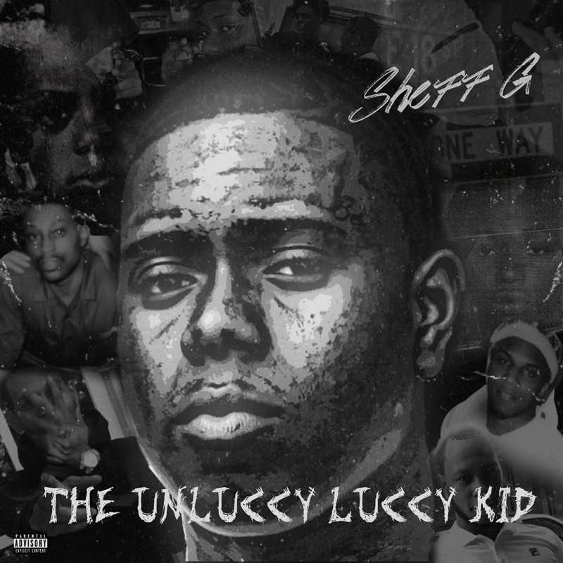 Brooklyn Drill Luminary Sheff G Announces Debut Mixtape The Unluccy Luccy Kid