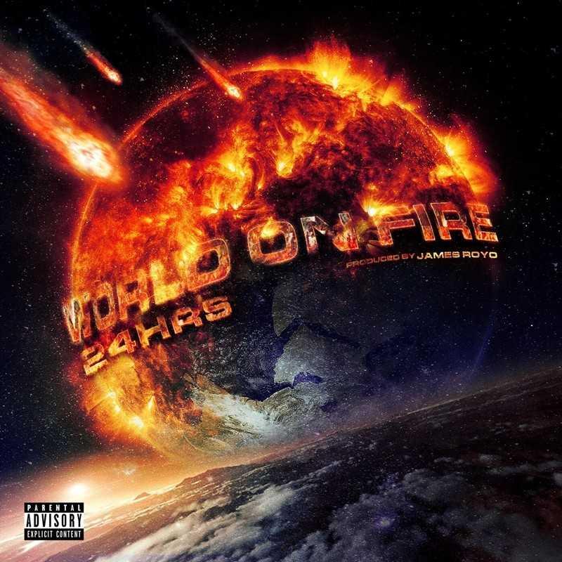 24hrs – World on Fire [Audio]