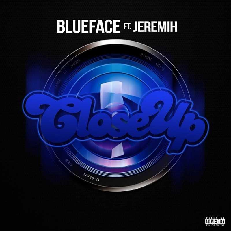 Blueface – Close Up (feat. Jeremih) [Audio]