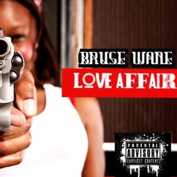 "Bruse Wane – ""Love Affair"" [Audio]"